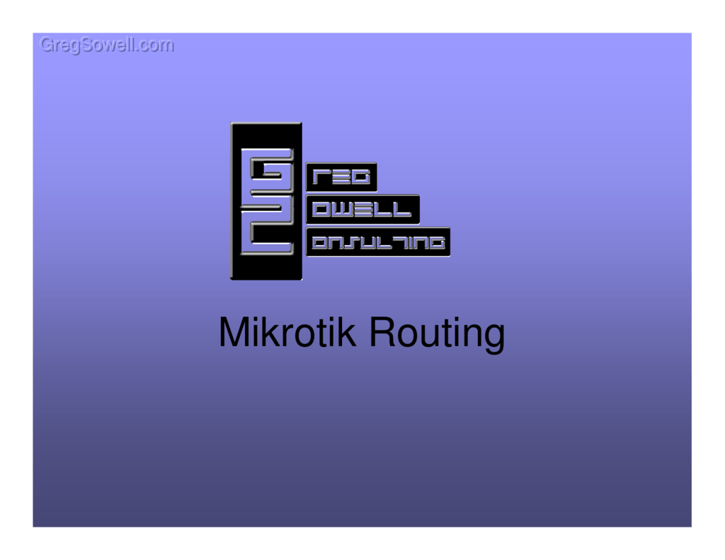Mikrotik Routing - Greg Sowell Consulting