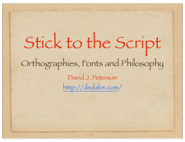Stick to the Script: Orthographies, Fonts and Philosophy