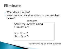 Solve the system using Elimination: x + 2y = 7 3x – 2y = 5