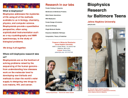 Biophysics Research for Baltimore Teens Research in our labs