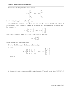 Matrix Multiplication Worksheet Recall that the dot product of two n