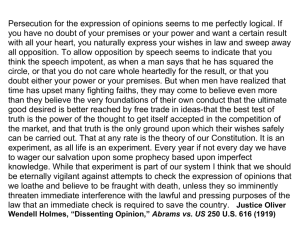 Justice Oliver Wendell Holmes' dissent in Abrams vs. U.S.