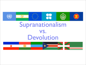 Supranationalism vs. Devolution