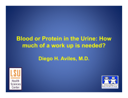 Blood or Protein in the Urine: How much of a work up is needed?