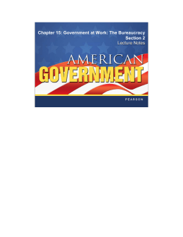 Chapter 15: Government at Work: The Bureaucracy