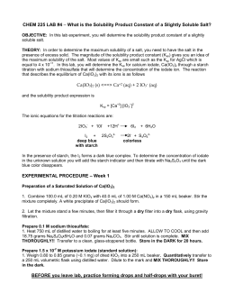 determination of the solubility product constant for a sparingly soluble salt lab report 7 9 determination of the solubility-product constant of a sparingly soluble salt 27 307 10 oxidation-reduction titrations i: determination of oxalates 37 465 11 quiz 3.