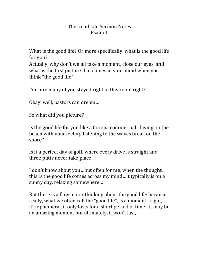The Good Life Sermon Notes Psalm 1 What is the good life? Or