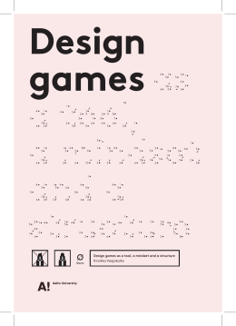 Design games as a tool, a mindset and a structure