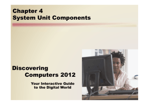 Discovering Computers 2012 Chapter 4 System Unit Components