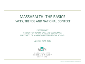 masshealth: the basics - Center for Health Law and Economics