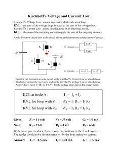 Kirchhoff's Voltage and Current Law. KCL at node A : I1 = I2 + I3 KVL