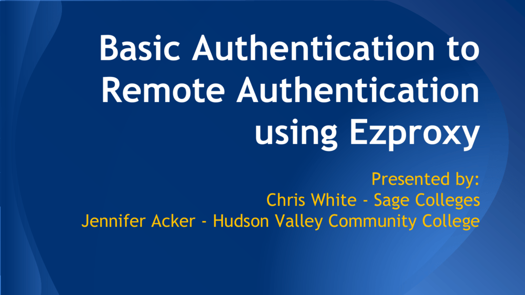 Basic Authentication to Remote Authentication using Ezproxy (J
