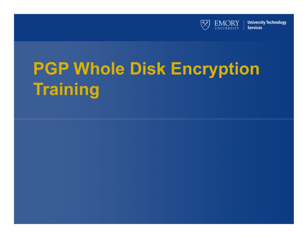 PGP Whole Disk Encryption Training