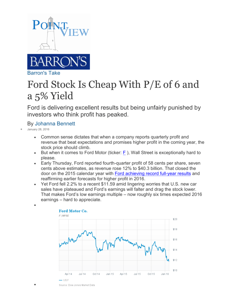 Ford stock is cheap with p e of 6 and a 5 yield