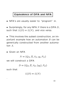 "Equivalence of DFA and NFA • NFA's are usually easier to ""program"