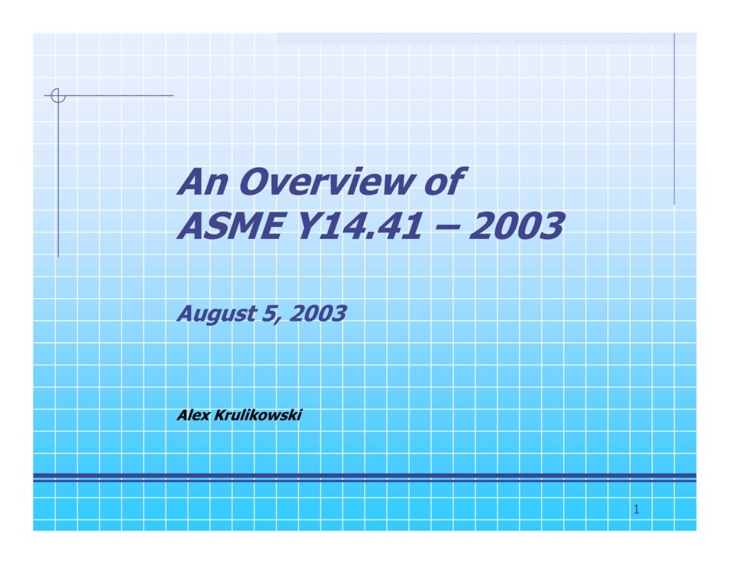 An Overview of ASME Y14 41 – 2003