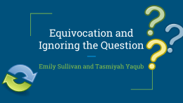 Equivocation and Ignoring the Question
