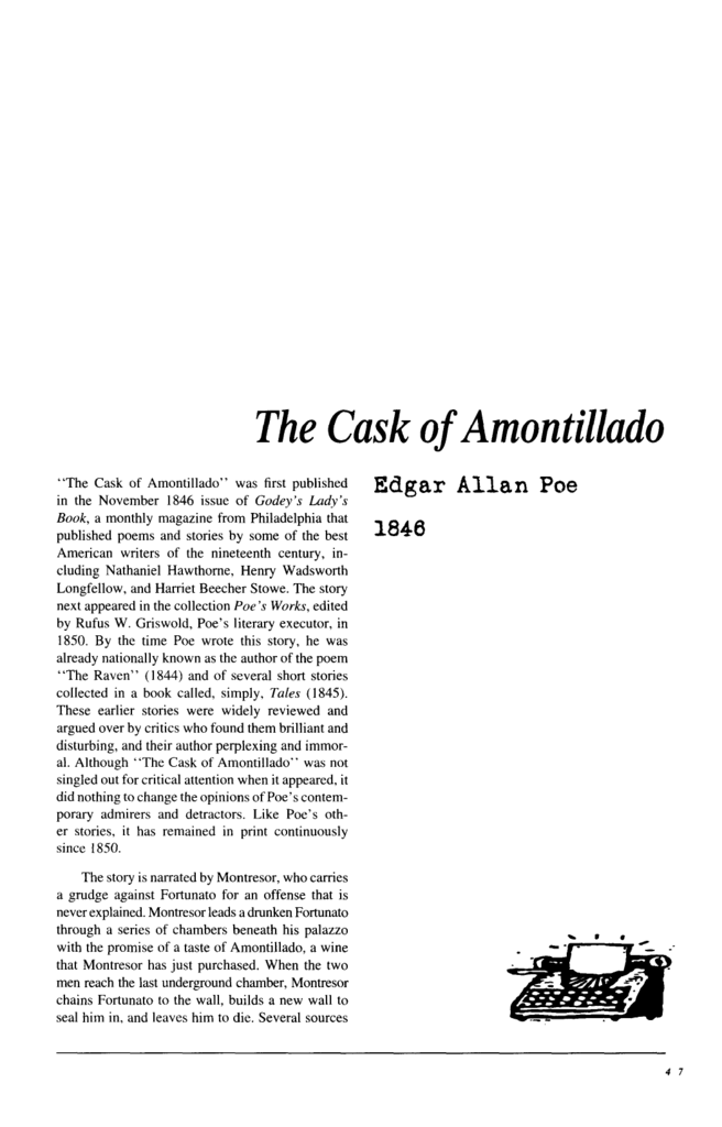 the cask of amontillado and author Answer five short essay questions regarding the cask of amontillado does the author expect the reader to make an emotional connection to the story.