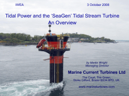 Tidal Power and the 'SeaGen' Tidal Stream Turbine An Overview