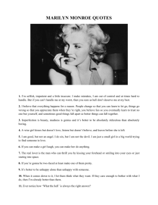 MARILYN MONROE QUOTES 1. I'm selfish, impatient and a little