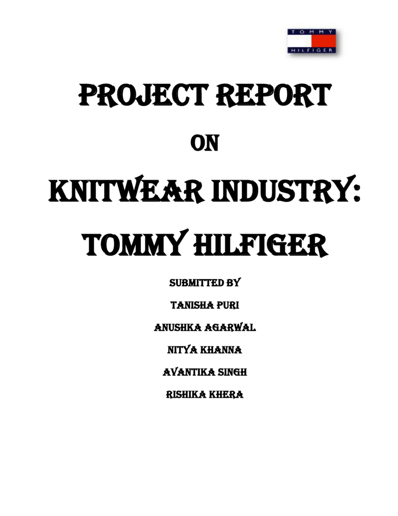 PROJECT REPORT ON KNITWEAR INDUSTRY: TOMMY HILFIGER