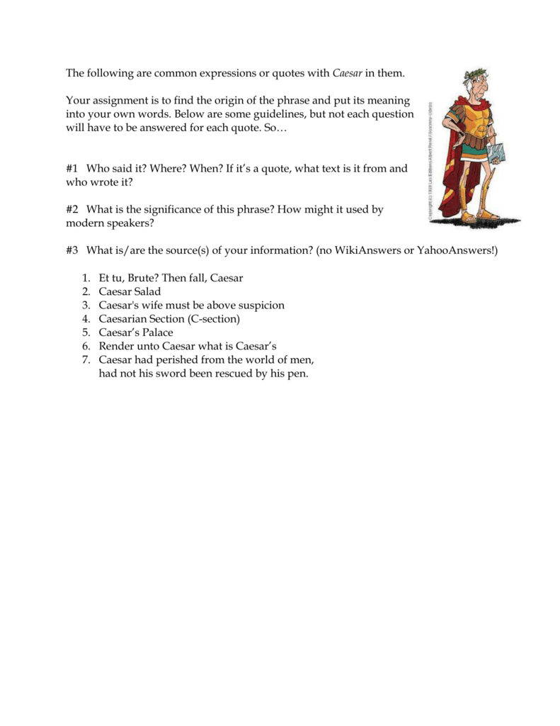 The following are common expressions or quotes with Caesar in