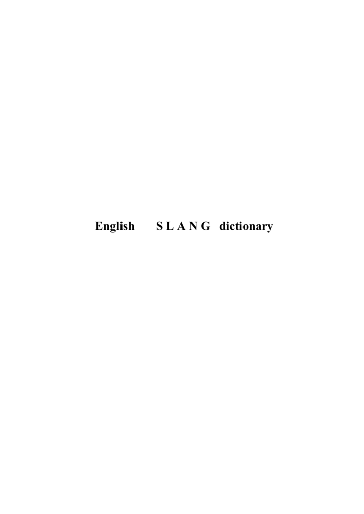 English S L A N G dictionary