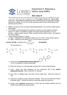 a lab experiment of sodium borohydride reduction of vanillin to vanillyl alcohol Vanillyl alcohol, which is made by the reduction of vanillin, shows promise as a  renewable  hydride and the more mild sodium borohydride both contain.