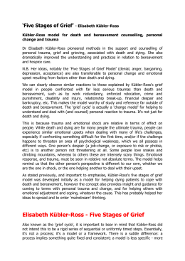 case study of kubler ross stages of death General introduction death and you - psychology today questionnaire the death of ivan illych: a case study the stages of death - lecture based on elizabeth kubler-ross' work doctors, health specialists and the dying preparatory grief the stages of grief: funeral rites as rites of passage defining death,.