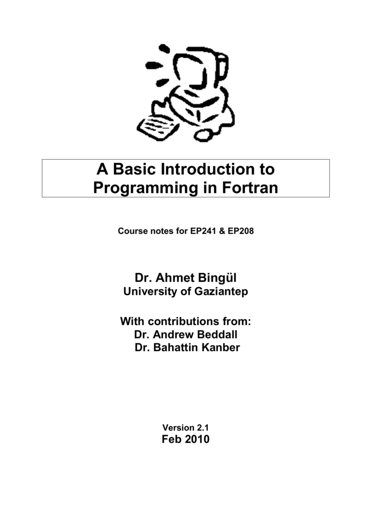 A Basic Introduction to Programming in Fortran