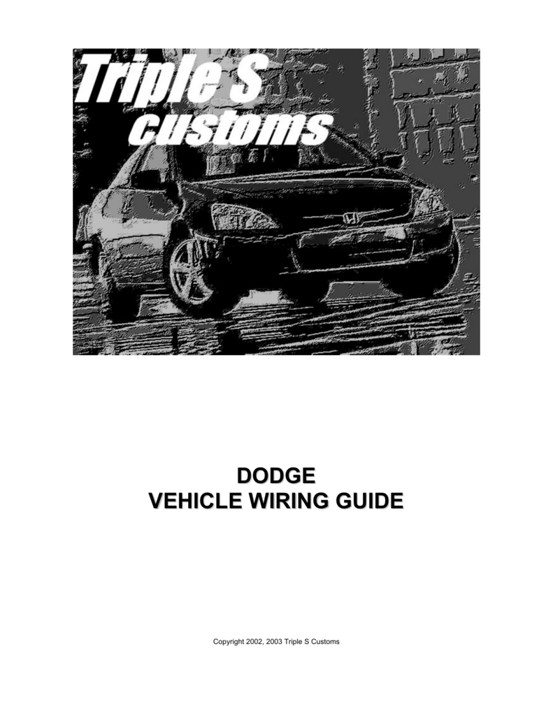 dodge vehicle wiring guide copyright 2002, 2003 triple s customs contents  1995-2000 dodge avenger 1989-2003 dodge caravan 1991-2003 dodge dakota  1998-2003