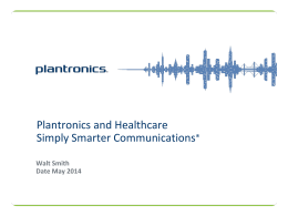 Plantronics and Healthcare Simply Smarter Communications