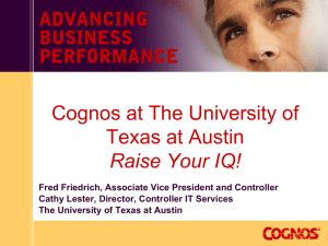 Cognos at The University of Texas at Austin Raise Your IQ!