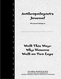 Anthropologist's Journal: Walk this Way: Why Humans Walk on Two