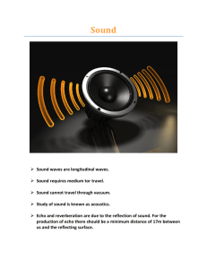 Sound waves are longitudinal waves. Sound requires medium tor