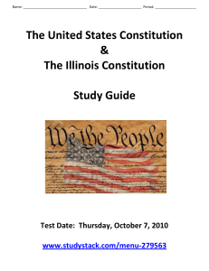 The United States Constitution & The Illinois Constitution Study Guide