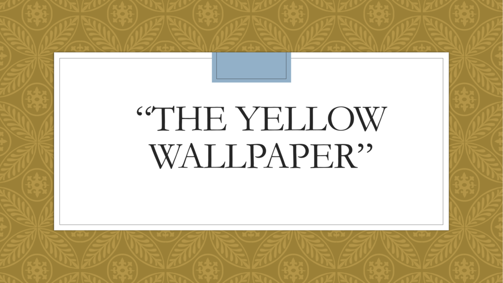 foreshadowing in the yellow wallpaper