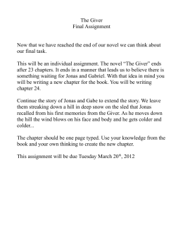 The Giver Final Assignment Now that we have reached the end of