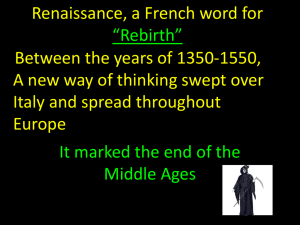 "Renaissance, a French word for ""Rebirth"" Between the years of"