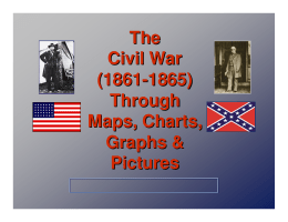The Civil War (1861-1865) Through Maps, Charts, Graphs