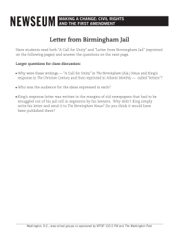 the purpose of writing letters from birmingham jail King was finally released from jail on april 20, four days after penning the letter despite the harsh treatment he and his fellow protestors had received, king's work in birmingham continued.