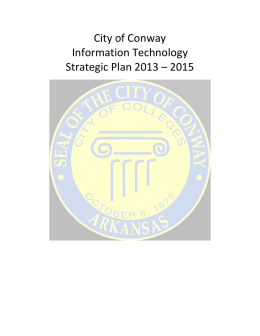 City of Conway Information Technology Strategic Plan 2013 – 2015