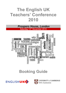 The English UK Teachers' Conference 2010 Prospero House, London