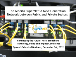 The Alberta SuperNet: A Next Generation Network between Public