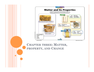 CHAPTER THREE : MATTER, PROPERTY, AND CHANGE