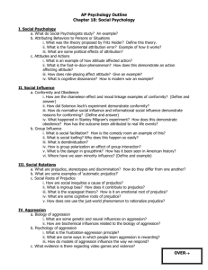 AP Psychology Outline Chapter 18: Social Psychology OVER→