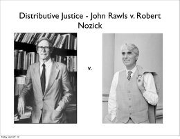 john rawl vs robert nozick A large portion of robert nozick's anarchy, the state and utopia is dedicated to refuting the theories of john rawls specifically, nozick takes issue with rawls' conception of distributive justice as it pertains to economic inequalities rawls wrote that economic inequalities should only be.