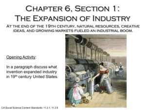 Chapter 6, Section 1: The Expansion of Industry
