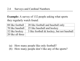 2.4 Surveys and Cardinal Numbers Example: A survey of 132
