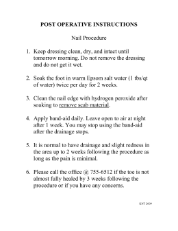 POST OPERATIVE INSTRUCTIONS Nail Procedure 1. Keep